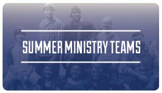 Summer Ministry Teams